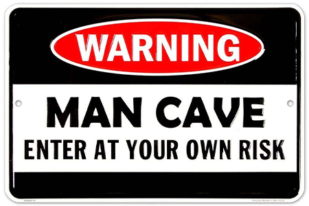 man cave warning sign