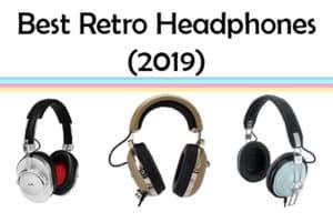 best retro headphones